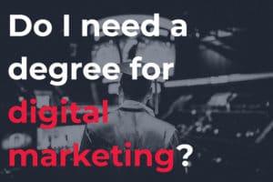 do I need a degree for digital marketing